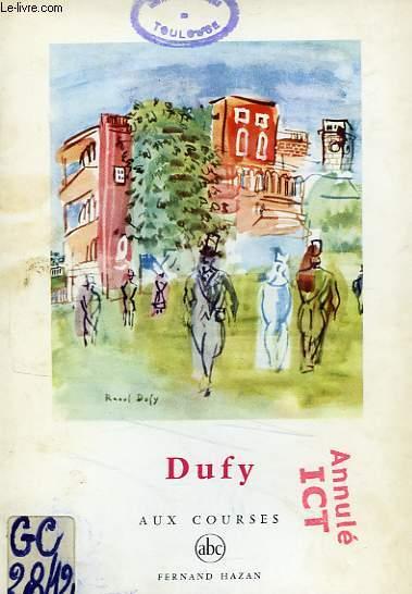 DUFY, AUX COURSES