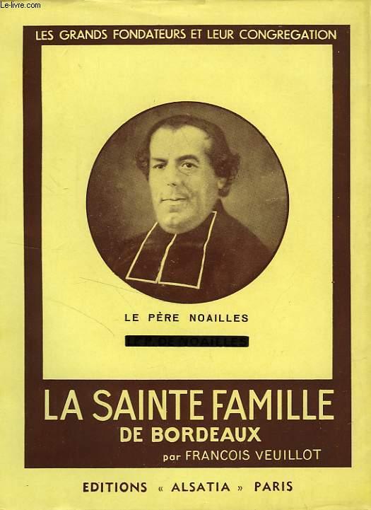 LE PERE NOAILLES ET AL SAINTE FAMILLE DE BORDEAUX