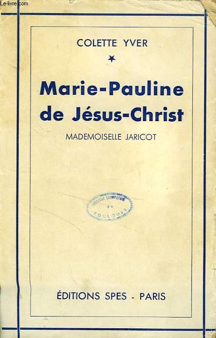 MARIE-PAULINE DE JESUS-CHRIST, MADEMOISELLE JARICOT