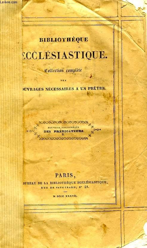 NOUVELLE BIBLIOTHEQUE DES PREDICATEURS, OU DICTIONNAIRE APOSTOLIQUE A L'USAGE DE CEUX QUI SE DESTINENT A LA CHAIRE, TOME VIII