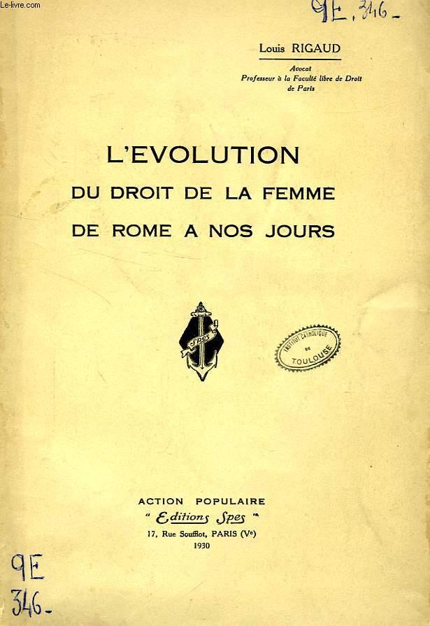 L'EVOLUTION DU DROIT DE LA FEMME DE ROME A NOS JOURS