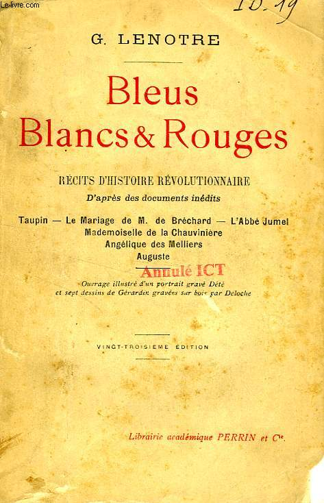 BLEUS, BLANCS ET ROUGES, RECITS D'HISTOIRE REVOLUTIONNAIRE D'APRES DES DOCUMENTS INEDITS
