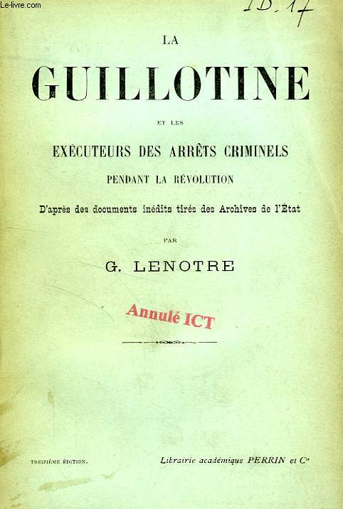 LA GUILLOTINE ET LES EXECUTEURS DES ARRETS CRIMINELS PENDANT LA REVOLUTION