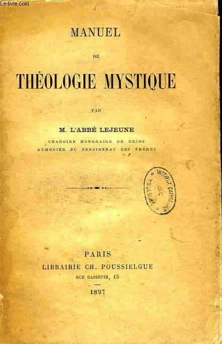 MANUEL DE THEOLOGIE MYSTIQUE
