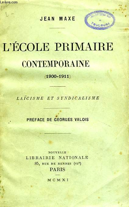 L'ECOLE PRIMAIRE CONTEMPORAINE (1900-1911), LAICISME ET SYNDICALISME