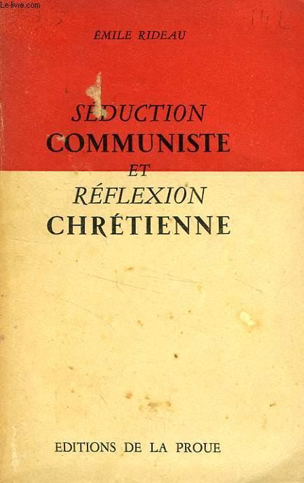 SEDUCTION COMMUNISTE ET REFLEXION CHRETIENNE