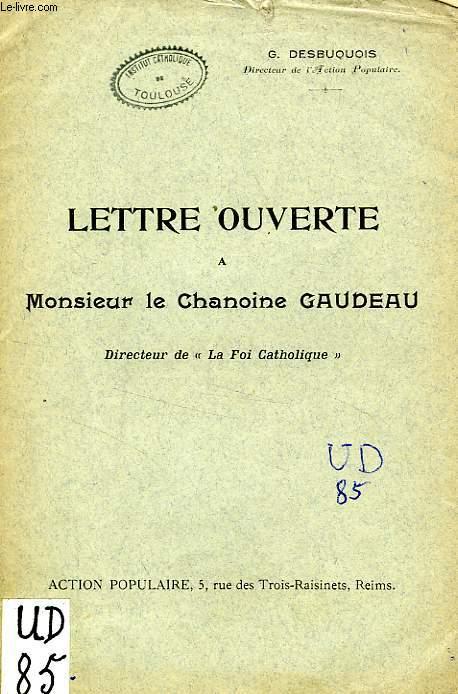 LETTRE OUVERTE A MONSIEUR LE CHANOINE GAUDEAU, DIRECTEUR DE LA 'FOI CATHOLIQUE'
