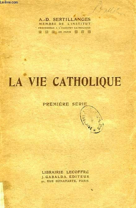 LA VIE CATHOLIQUE, 1re SERIE