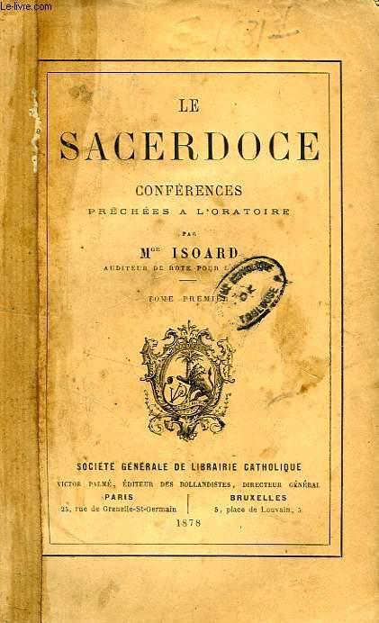 LE SACERDOCE, CONFERENCES PRECHEES A L'ORATOIRE, 2 TOMES