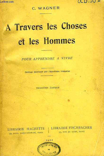 A TRAVERS LES CHOSES ET LES HOMMES, POUR APPRENDRE A VIVRE