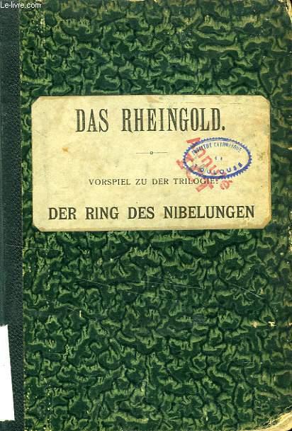 DAS RHEINGOLD, VORSPIEL ZU DER TRILOGIE: DER RING DES NIBELUNGEN