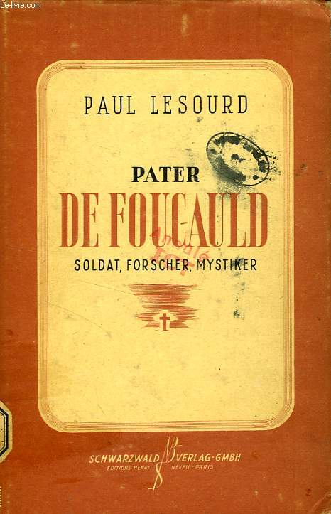 PATER DE FOUCAULD, SOLDAT, FORSCHER, MYSTIKER