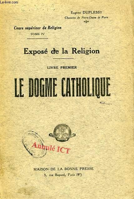 EXPOSE DE LA RELIGION, LIVRE Ier, LE DOGME CATHOLIQUE
