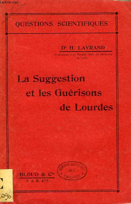 LA SUGGESTION ET LES GUERISONS DE LOURDES