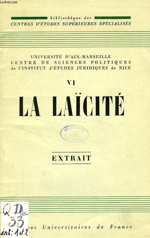LA LAICITE, EXTRAIT, LE FONDEMENT PHILOSOPHIQUE ET LE REGIME JURIDIQUE DE LA LAICITE EN DROIT FRANCAIS