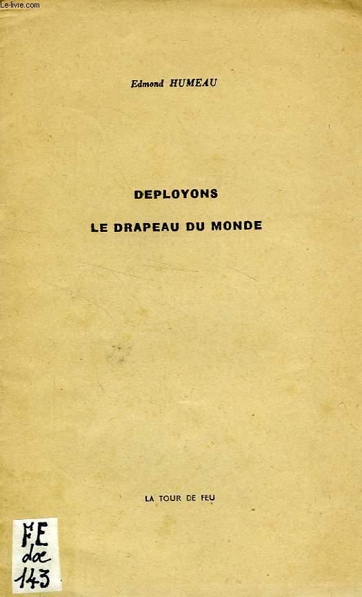 DEPLOYONS LE DRAPEAU DU MONDE