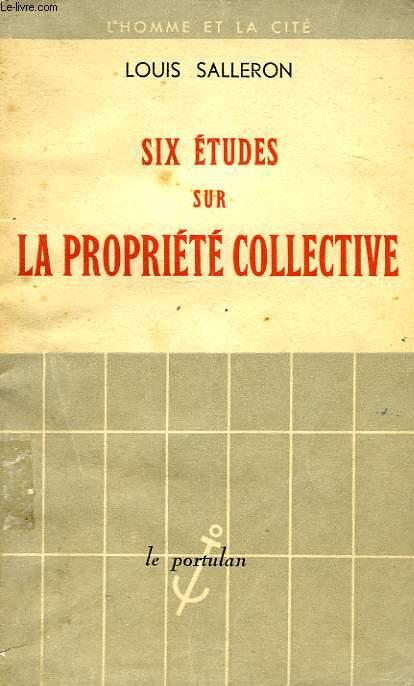 SIX ETUDES SUR LA PROPRIETE COLLECTIVE