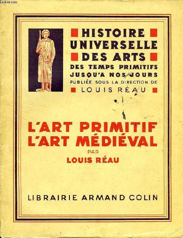 HISTOIRE UNIVERSELLE DES ARTS, DES TEMPS PRIMITIFS JUSQU'A NOS JOURS, L'ART PRIMITIF, L'ART MEDIEVAL