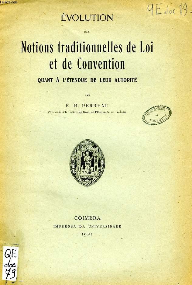 EVOLUTION DES NOTIONS TRADITIONNELLES DE LOI ET DE CONVENTION QUANT A L'ETENDUE DE LEUR AUTORITE