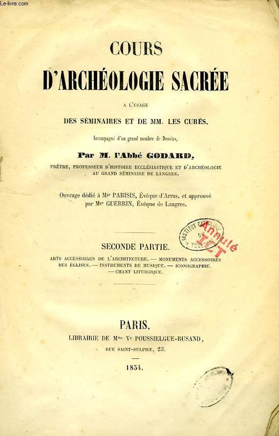 COURS D'ARCHEOLOGIE SACREE, A L'USAGE DES SEMINAIRES ET DE MM. LES CURES, 2de PARTIE