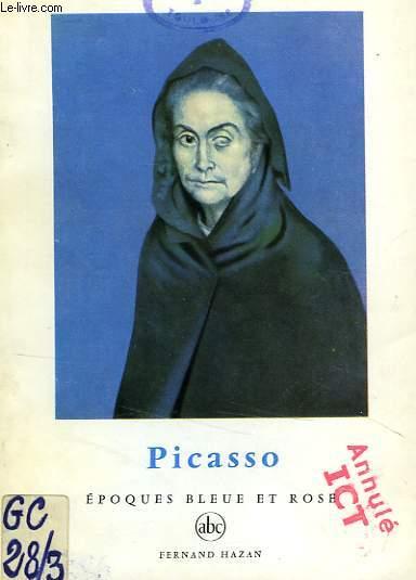 PICASSO, EPOQUES BLEUE ET ROSE
