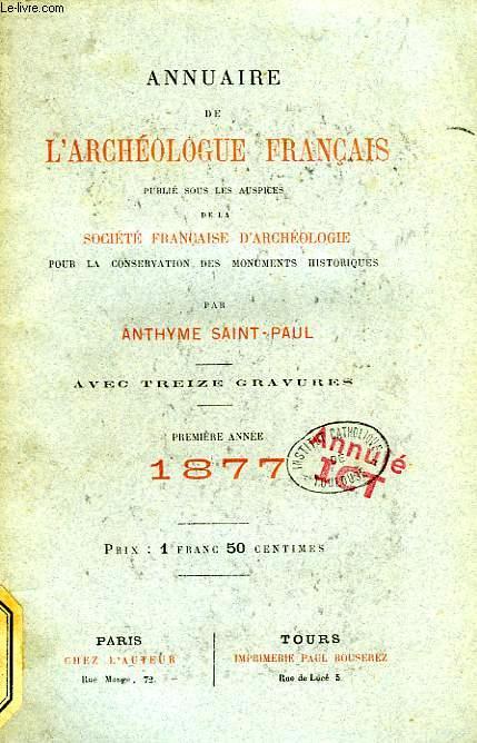 ANNUAIRE DE L'ARCHEOLOGUE FRANCAIS, 1re ANNEE, 1877