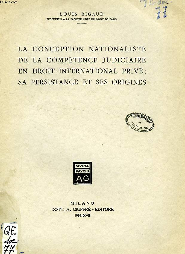 LA CONCEPTION NATIONALISTE DE LA COMPETENCE JUDICIAIRE EN DROIT INTERNATIONAL PRIVE: SA PERSISTANCE ET SES ORIGINES