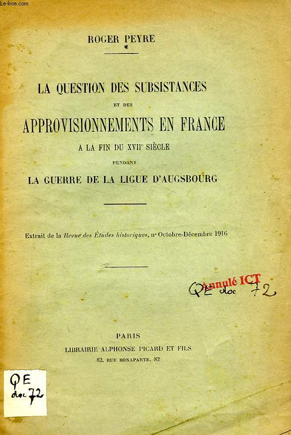 LA QUESTION DES SUBSISTANCES ET DES APPROVISIONNEMENTS EN FRANCE A LA FIN DU XVIIe SIECLE, PENDANT LA GUERRE DE LA LIGUE D'AUGSBOURG
