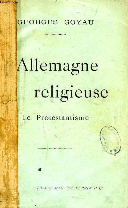 L'ALLEMAGNE RELIGIEUSE, LE PROTESTANTISME