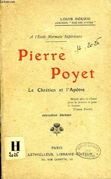 PIERRE POYET, LE CHRETIEN ET L'APOTRE