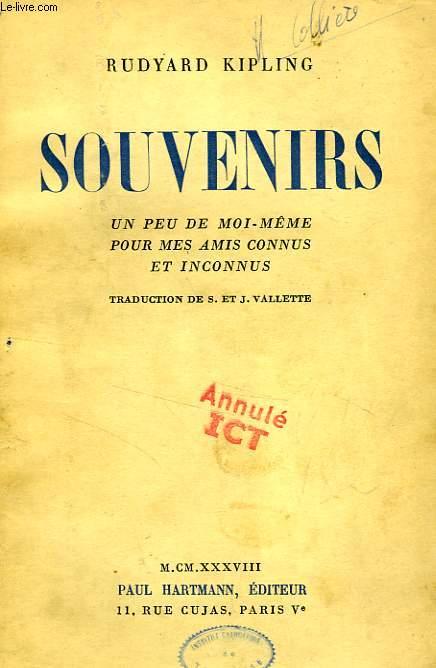 SOUVENIRS, UN PEU DE MOI-MEME POUR MES AMIS CONNUS ET INCONNUS