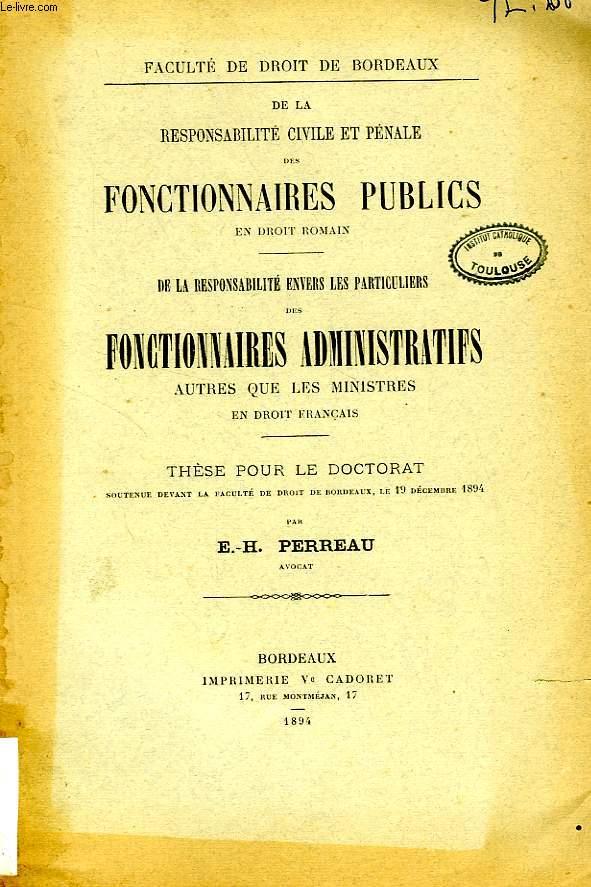 DE LA RESPONSABILITE ENVERS LES PARTICULIERS DES FONCTIONNAIRES ADMINISTRATIFS AUTRES QUE LES MINISTRES EN DROIT FRANCAIS (THESE)