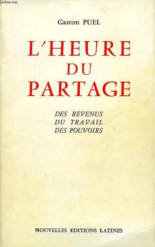 L'HEURE DU PARTAGE, DES REVENUS, DU TRAVAIL, DES POUVOIRS