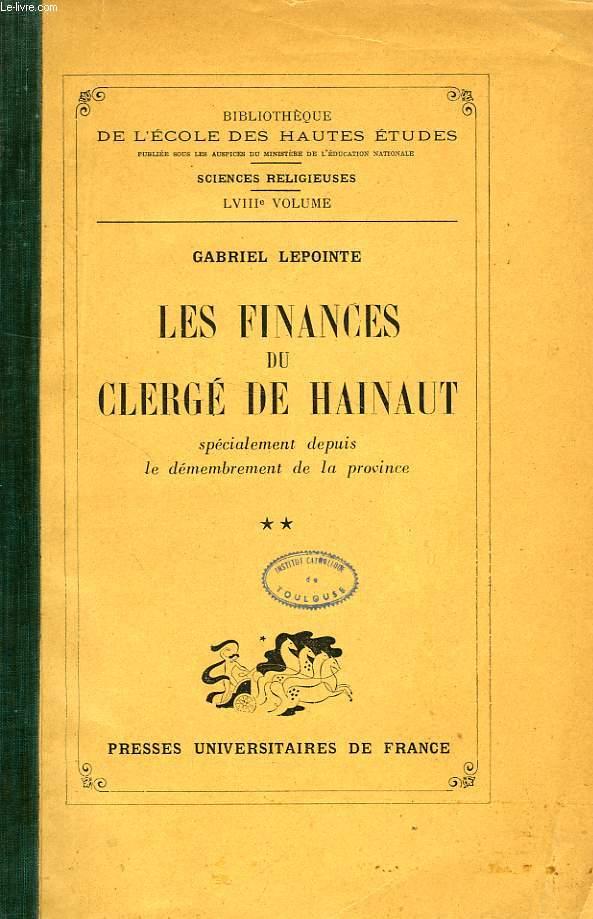 LES FINANCES DU CLERGE DE HAINAUT, SPECIALEMENT DEPUIS LE DEMEMBREMENT DE LA PROVINCE, TOME II