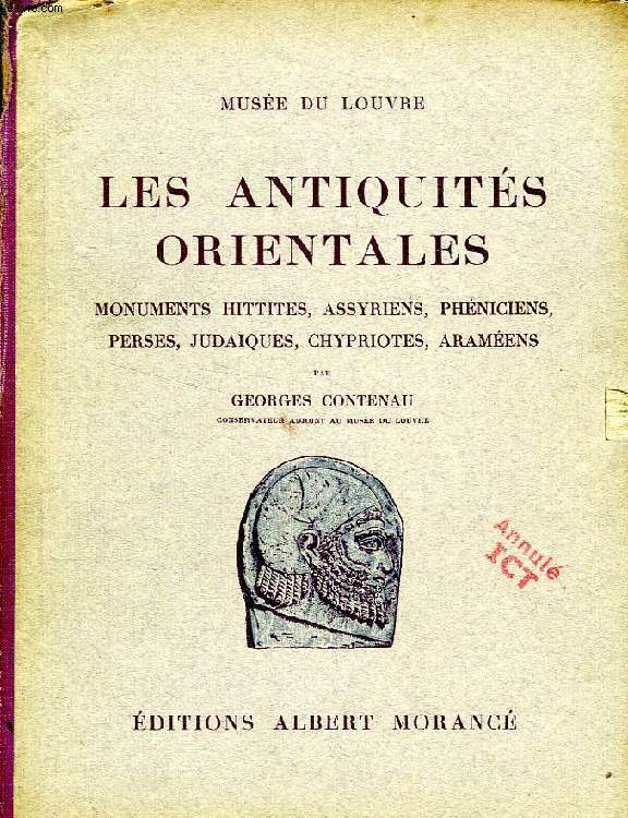 LES ANTIQUITES ORIENTALES, MONUMENTS HITTITES, ASSYRIENS, PHENICIENS, PERSES, JUDAIQUES, CHYPRIOTES, ARAMEENS