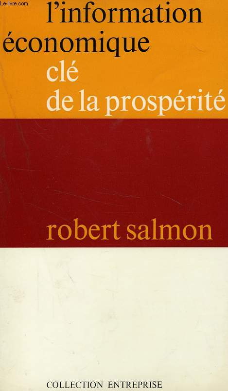 L'INFORMATION ECONOMIQUE CLE DE LA PROSPERITE