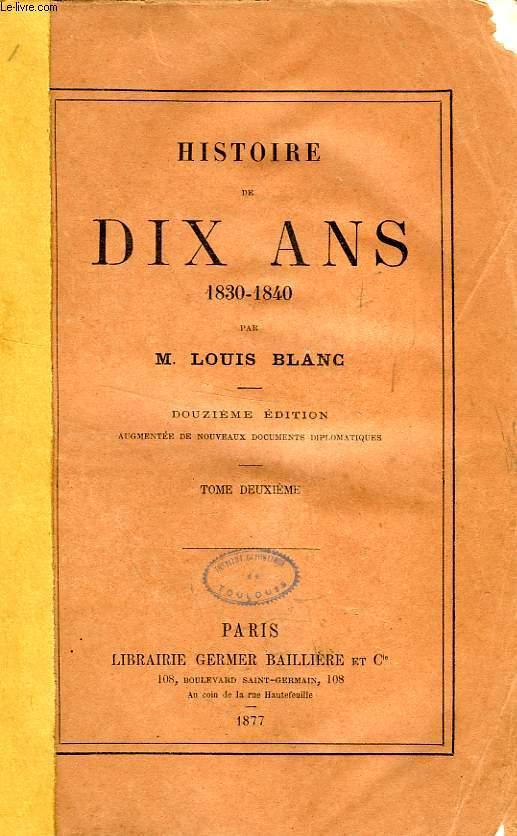 HISTOIRE DE DIX ANS, 1830-1840, TOME II