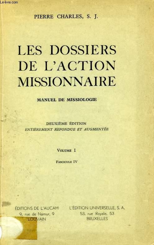 LES DOSSIERS DE L'ACTION MISSIONNAIRE, MANUEL DE MISSIOLOGIE, VOL. I, FASC. IV