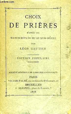 CHOIX DE PRIERES D'APRES LES MANUSCRITS DU IXe AU XVIIe SIECLE