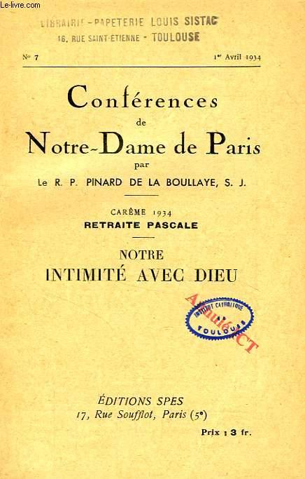 CONFERENCES DE NOTRE-DAME DE PARIS, N° 7, 1er AVRIL 1934, NOTRE INTIMITE AVEC DIEU