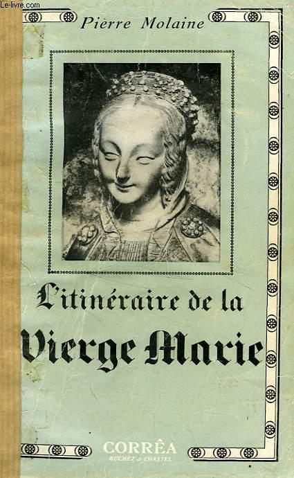 L'ITINERAIRE DE LA VIERGE MARIE