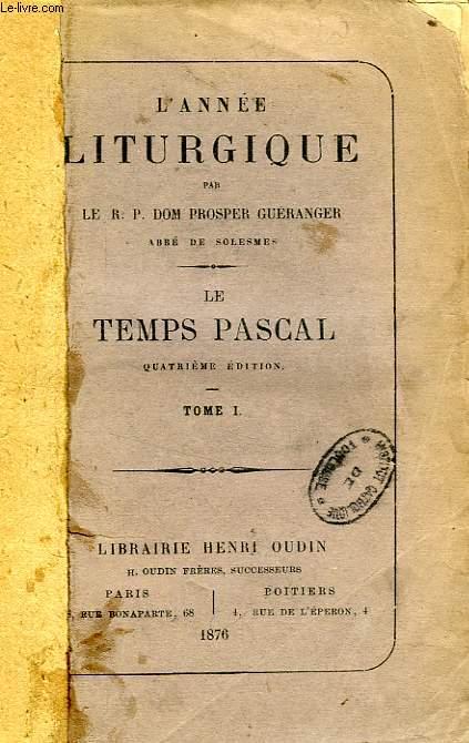 L'ANNEE LITURGIQUE, TEMPS PASCAL, 3 TOMES