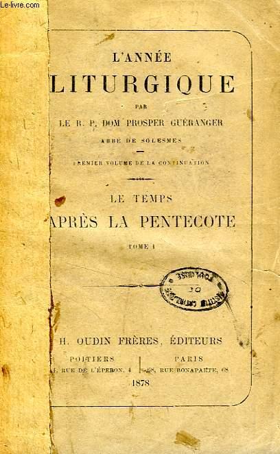 L'ANNEE LITURGIQUE, LE TEMPS DE LA PENTECOTE, TOME I