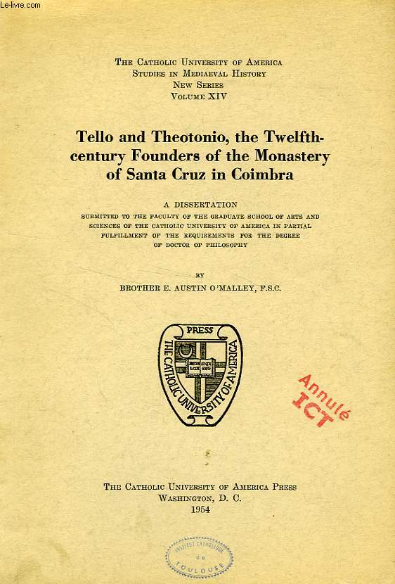 Tello and theotonio, the twelfth-century founders of the monastery of santa cruz in coimbra (dissertation)