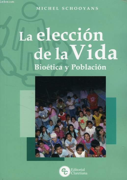 LA ELECCION DE LA VIDA, BIOETICA Y POBLACION