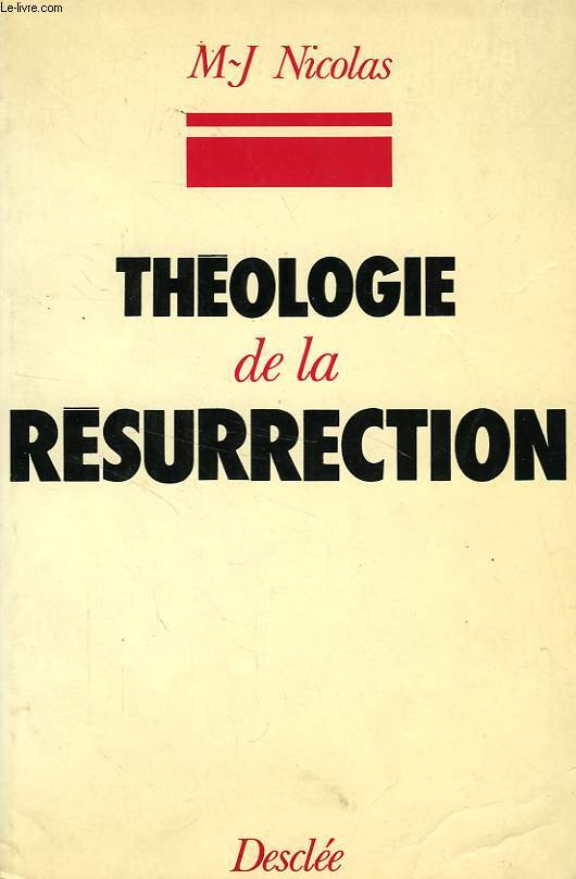 THEOLOGIE DE LA RESURRECTION