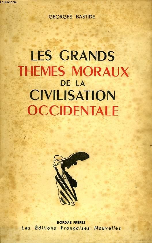 LES GRANDS THEMES MORAUX DE LA CIVILISATION OCCIDENTALE