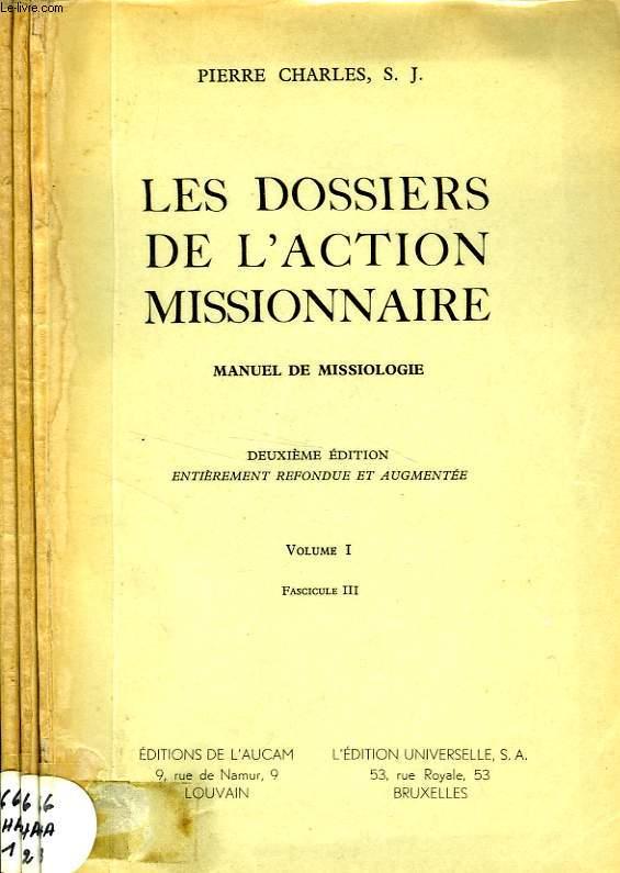 LES DOSSIERS DE L'ACTION MISSIONNAIRE, MANUEL DE MISSIOLOGIE, VOLUME I, 3 FASCICULES