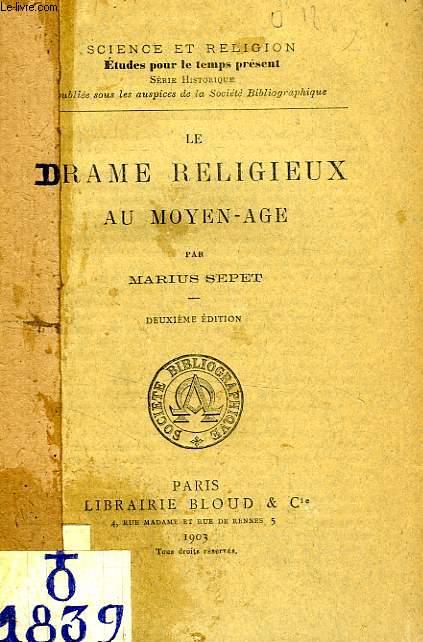 LE DRAME RELIGIEUX AU MOYEN-AGE