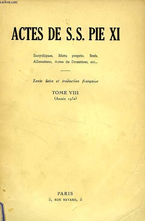ACTES DE S. S. PIE XI, TOME VIII (1932)
